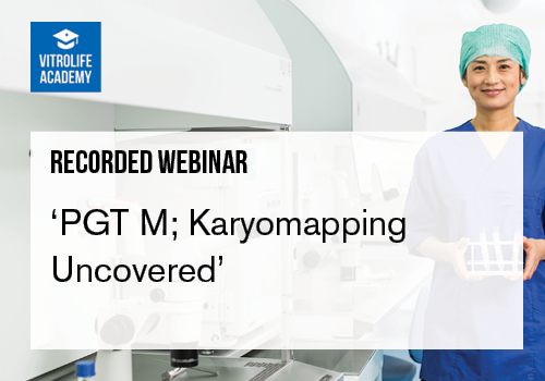 Recorded webinar_PGT M; Karyomapping Uncovered